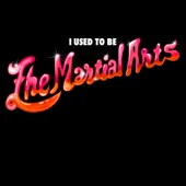I Used to Be the Martial Arts - EP