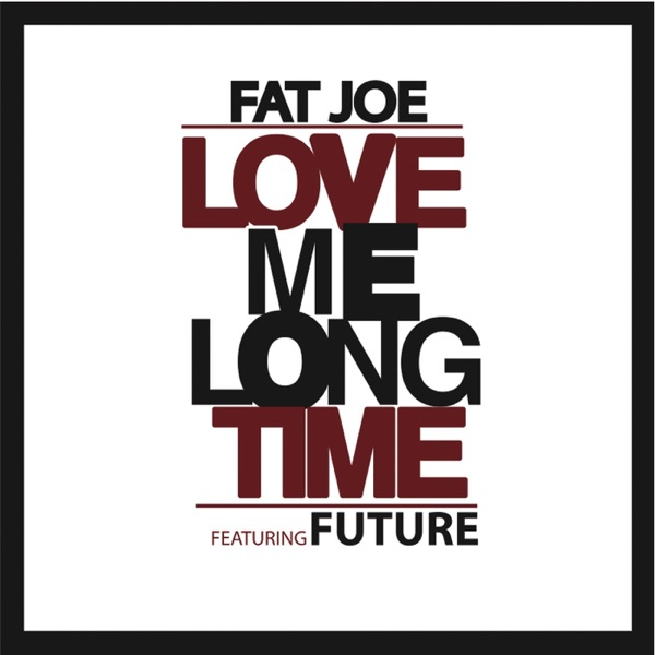 Love Me Long Time (feat. Future) - Single