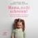 Jeannine Mik & Sandra Teml-Jetter - Mama, nicht schreien!