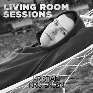 Kristian Kristensen - Living Room Sessions - EP