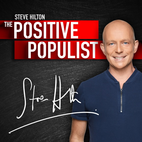 The Positive Populist With Steve Hilton