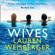 Lauren Weisberger - The Wives