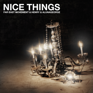 Far East Movement, Henry & AlunaGeorge - Nice Things