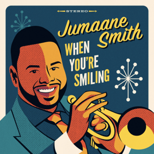Jumaane Smith - When You're Smiling