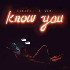 LADIPOE & Simi - Know You feat. Simi