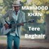 Tere Ooper Chaon - Mahmood Khan