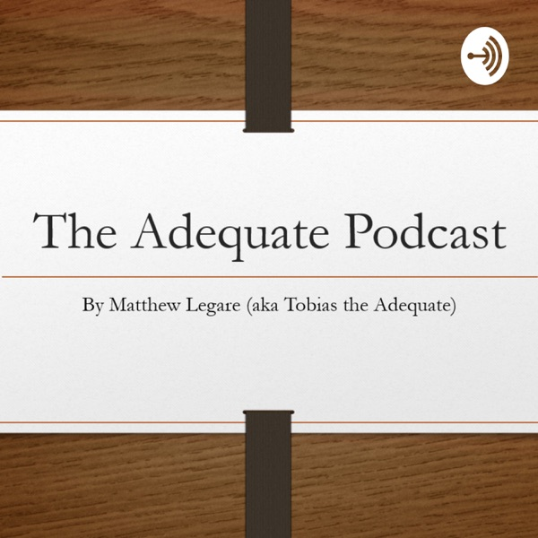 The Adequate Podcast