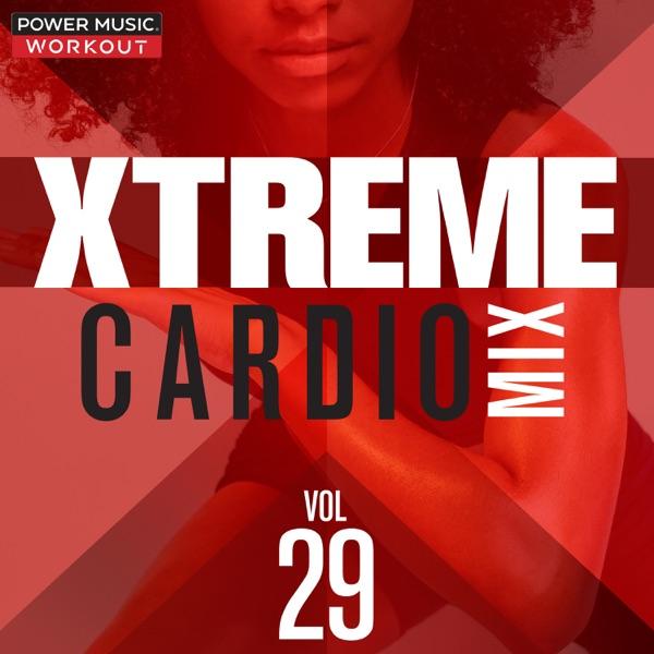 Xtreme Cardio Mix 29 (Nonstop Workout Mix 140-155 BPM)