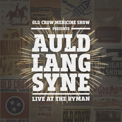 Auld Lang Syne (Live at the Ryman) - Single - Old Crow Medicine Show