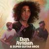 Dan Avidan & Super Guitar Bros - Dan Avidan & Super Guitar Bros