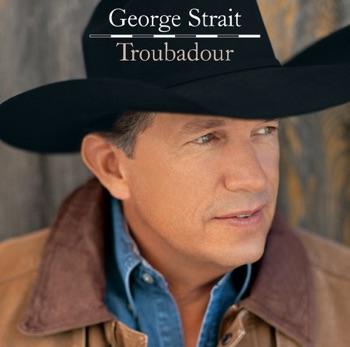 George Strait - Troubadour Exclusive iTunes PreOrder Album Reviews