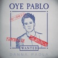 Mexico Top 10 Pop en español Songs - Oye Pablo - Danna Paola