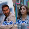 """Chale Aana (From """"De De Pyaar De"""") - Amaal Mallik & Armaan Malik"""