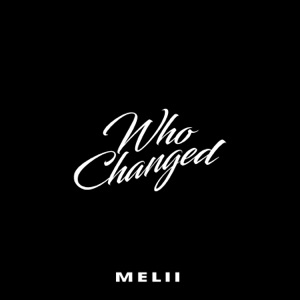 Who Changed - Single Mp3 Download