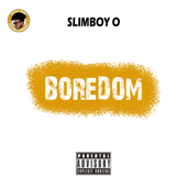 Boredom - Slimboy O