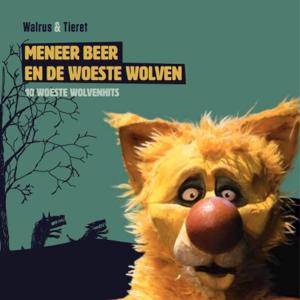 Meneer Beer En De Woeste Wolven - 10 Woeste Wolvenhits feat. Walrus & Tieret