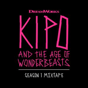 Various Artists - Kipo and the Age of Wonderbeasts (Season 1 Mixtape)