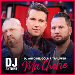 DJ Antoine, Gölä & Trauffer - Ma Cherie (DJ Antoine vs Mad Mark 2k20 Mix)