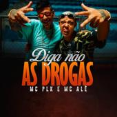 Diga Não As Drogas (feat. Mc PLK)