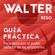 Walter Riso - Guía práctica para descubrir el poder sanador de las emociones: 21 pasos para aprender a descifrar, comprender, asimilar y expresar adecuadamente nuestras emociones.