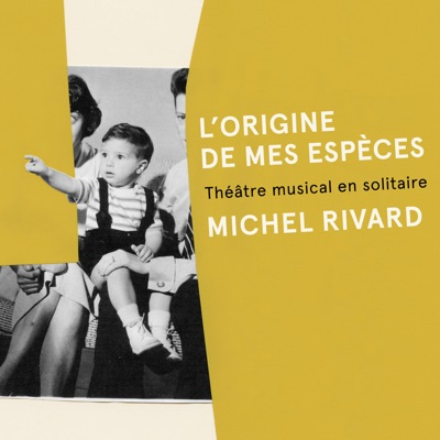 Michel Rivard– L'origine de mes espèces: Théâtre musical en solitaire (Livre + CD)