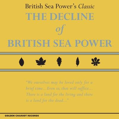 The Decline of British Sea Power - British Sea Power