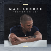 Better On Me - Max George