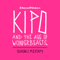 Various Artists - Kipo and the Age of Wonderbeasts (Season 2 Mixtape) artwork