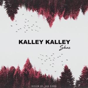 Shaz the Rapper - Kalley Kalley