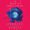 Annalee Newitz - The Future of Another Timeline  artwork