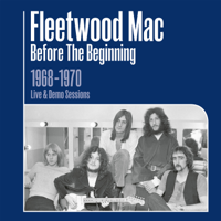 Download Mp3 Fleetwood Mac - Before the Beginning: 1968-1970 Rare Live & Demo Sessions (Remastered)
