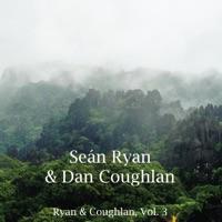 Ryan & Coughlan, Vol. 3 by Seán Ryan & Dan Coughlan on Apple Music