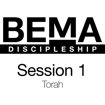 BEMA Session 1: Torah