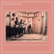 The Fearless Flyers II - EP - The Fearless Flyers - The Fearless Flyers