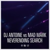 Neverending Search (Remixes) - Single, DJ Antoine & Mad Mark