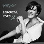 Aykut Gürel Presents Bergüzar Korel, Vol. 2