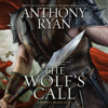 Anthony Ryan - The Wolf's Call (Unabridged)  artwork