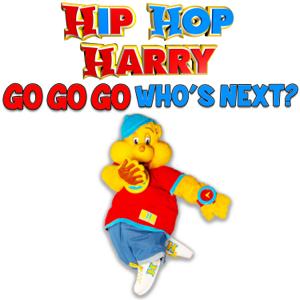Hip Hop Harry - Go Go Go Who's Next?