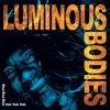 Luminous Bodies - Hey! You! kunstwerk