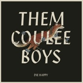Them Coulee Boys - Only One