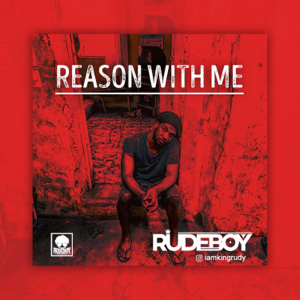 Rudeboy - Reason With Me