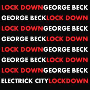 George Beck - Lock Down feat. Electrick City [Electrick City's In The House Dub]