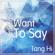 Sometimes Want To Say - Tang Hi