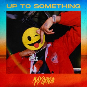 Up to Something - Single