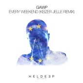 GAWP - Every Weekend (Keizer Jelle Remix)