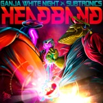 Ganja White Night & Subtronics - Headband
