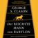 George Samuel Clason - Der reichste Mann von Babylon. Erfolgsgeheimnisse der Antike - Der erste Schritt in die finanzielle Freiheit