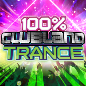 Various Artists - 100% Clubland Trance