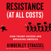 Kimberley Strassel - Resistance (At All Costs)  artwork