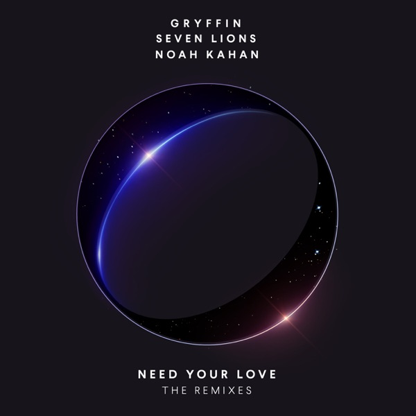 Need Your Love (Remixes) [feat. Noah Kahan] - EP